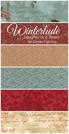 TheRibbonRetreat.com:  Winterlude, Designed by 3 Sisters for Moda Fabrics