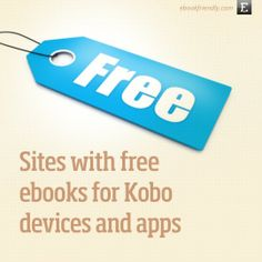 We've got the list of sites with free Kobo books, as well