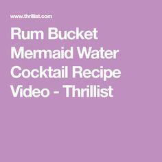 Rum Bucket Mermaid Water Cocktail Recipe Video - Thrillist Cocktail Recipes, Cocktails, Martinis, Sour Belts, Drink Bucket, Rum Bottle, Swedish Fish, Coconut Cupcakes, Coconut Rum