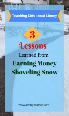 Teaching kids about money is an important component of education. Here are 3 money lessons my kids learned from earning money shoveling snow for others. Tips on parenting, saving money and earning money.