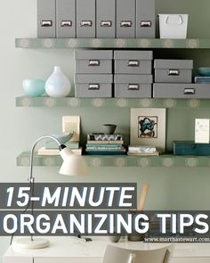 If you don't have the time (or the will) to overhaul your home, don't panic. When you've got 15 minutes to spare, just tackle one of these quick organizing tasks -- that's all the time it takes to feel more put-together.