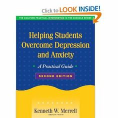 Helping Students Overcome Depression and Anxiety, Second Edition: A Practical Guide (Practical Intervention in the Schools): Kenneth W. Merr...