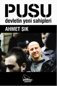 Ahmet Şık - Pusu (Devletin Yeni Sahipleri) idefix'te ön siparişte! www.idefix.com/kitap/pusu-ahmet-sik/tanim.asp?sid=W4R4MNP084M8BJHLBUOK