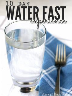 This is a personal story of a 10 day water fast. No food, no medicine. Just 10 full days of water to allow the body to rest and heal. :: DontWastetheCrumbs.com