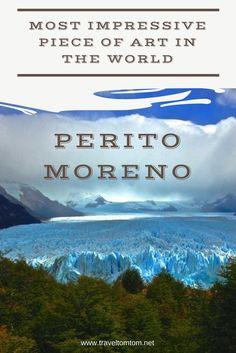 Most impressive piece of art in the world: Perito Moreno Visiting the Glacier National Park El Calafate, Ice hiking on Perito Moreno, take a boat tour, Strolling down the walkways