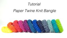 Our first-ever .pdf tutorial! Step-by-Step instructions on how to make a Paper Twine Knit Bangle and many more things and small details you want to know to make crafting an experience