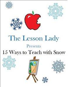 The Lesson Lady presents Ways to Teach with Snow! 15 activities and mini lessons you can use to teach students using snow. $1.49