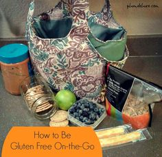 How to Be Gluten Free On-the-Go