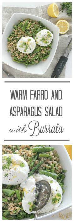 Warm Farro and Asparagus Salad with Burrata.  Green spring vegetables and warm farro tossed with a lemony vinaigrette and topped with creamy burrata cheese. Fresh and bright, yet hearty and warming. The perfect transition salad from cool to warmer weather.  #springsalads #springsaladrecipes #asparagusrecipes #burratarecipes #healthyspringrecipes #asparagus #burrata #springrecipes