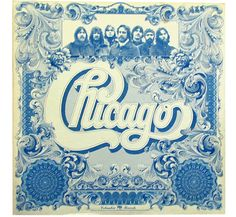 Not only does Chicago have a great logo (back when bands actually HAD logos), but they also have a sweet album cover that looks like a blue dollar bill. Chicago The Band, Chicago Music Group, Chicago Chicago, Lps, Rock Music, My Music, Sound Music, Rock Album Covers, Pochette Album