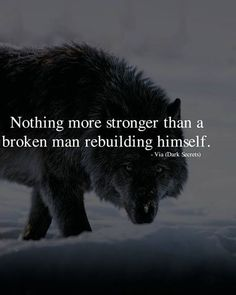 Positive Quotes : QUOTATION – Image : As the quote says – Description Nothing more stronger than a broken man. quotes quotes about life quotes about love quotes for teens quotes for work quotes god quotes motivation Motivation Positive, Positive Quotes, Motivational Quotes For Men, Quotes On Men, Quotes About Man, Being A Man Quotes, Quotes About Revenge, Being Grateful Quotes, Real Man Quotes