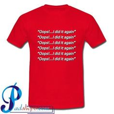 Oops i did it again britney spears T Shirt – padshops Tank Top Outfits, Britney Spears, Sweater Hoodie, Unisex, Hoodies, Mens Tops, T Shirt, Stuff To Buy, Brithney Spears