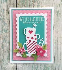 Better LATTE than never! by Pam Sparks featuring the new Taylored Expressions release.