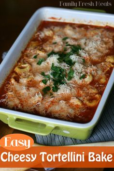 Easy to make and delicious to eat. Check out the cheesy tortellini recipe. Source: Family Fresh Meals