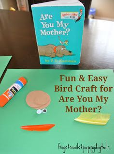 Frogs and Snails and Puppy Dog Tail (FSPDT): Books we love and book crafts Preschool Family Theme, Bird Crafts Preschool, Preschool Books, Toddler Crafts, Crafts For Kids, Preschool Classroom, Classroom Ideas, Are You My Mother, Tot School