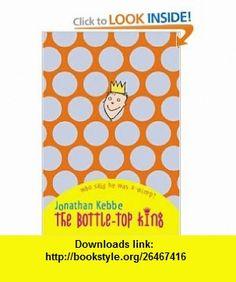 Bottle Top King (9780440864677) Jack Gantos , ISBN-10: 0440864674  , ISBN-13: 978-0440864677 ,  , tutorials , pdf , ebook , torrent , downloads , rapidshare , filesonic , hotfile , megaupload , fileserve