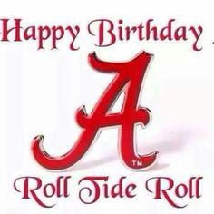 Birthday Wishes / Roll Tide Alabama Football Logo, Alabama Crimson Tide Logo, Crimson Tide Football, College Football, Football Decor, Oklahoma Sooners, Texas Longhorns, Birthday Quotes, Birthday Wishes
