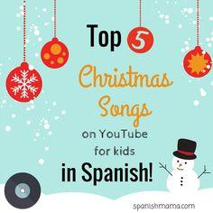 Our favorite Christmas songs in Spanish on youtube for kids, nuestras canciones favoritas para niños de navidad