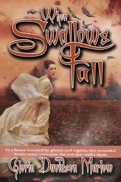 When Swallows Fall by Gloria Davidson Marlow http://www.amazon.com/dp/B013CSM5MC/ref=cm_sw_r_pi_dp_4pb7wb1B45ZAD
