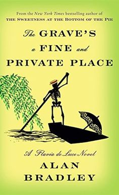523af5e5663a The Grave s a Fine and Private Place (Flavia de Luce  9) by Alan