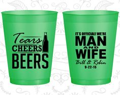 Tears, Cheers, Beers, Cheap Shatterproof Cups, Man and Wife, Beer Wedding, Bar Wedding, Green Frosted Cups (571)