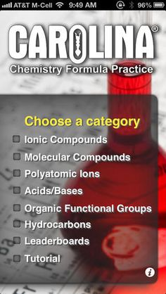Chemistry Formula Practice: stimulates students' mastery of the fundamental skill of naming compounds and writing formulas. The practice categories include ionic and molecular compounds, acids, bases, polyatomic ions, hydrocarbons, and organic functional groups. Students may choose their pace as they work from formula to name or name to formula.