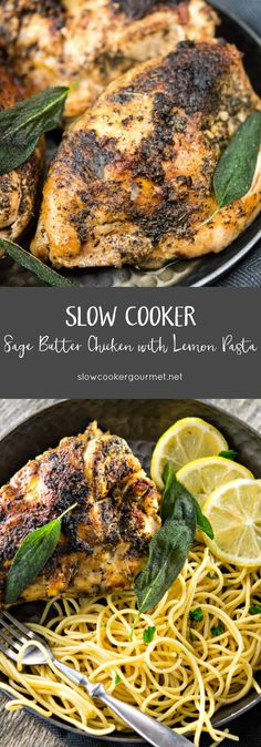 No more boring chicken! This Slow Cooker Sage Butter Chicken is quick to prepare and cooks up nice and juicy with tons of flavor.  Includes recipe for easy Lemon Pasta.