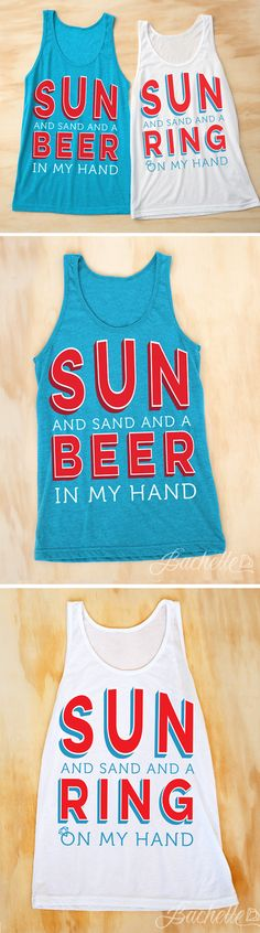 "Super cute ""Sun and San and a Beer in my Hand"" and ""Sun and Sand and a Ring on My Hand"" summer bachelorette party shirts available at bachette.com"