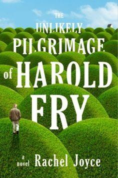 The Walk of a Lifetime: The Unlikely Pilgrimage of Harold Fry, by Rachel Joyce
