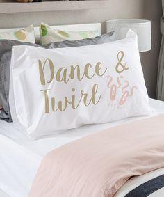 Another great find on #zulily! 'Dance & Twirl' Standard Pillowcase #zulilyfinds
