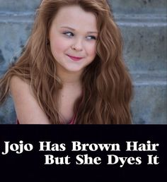 Jojo has brown hair but has been dying it since she was 2 years old!