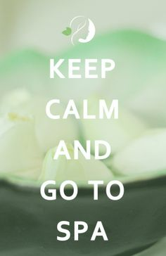 keep calm and go to spa | wellness words of wisdom | spa goer