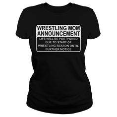 Wrestling mom announcement life will be postponed shirt, hoodie, tank top and sweater Wrestling Mom Shirts, Wrestling Quotes, Soccer Shirts, Sports Shirts, Funny Shirt Sayings, Shirts With Sayings, Funny Shirts, Athlete Quotes, Sports Mom