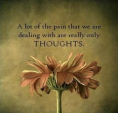 A lot of the pain that we are dealing with are really only thoughts. --Don Miguel Ruiz Jr. The Words, Affirmations Positives, Motivational Quotes, Inspirational Quotes, Quotes Quotes, Wisdom Quotes, Happiness Quotes, Irish Quotes, Short Quotes