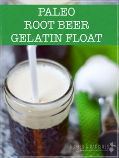 Paleo Root Beer Gelatin Float - Rubies & Radishes