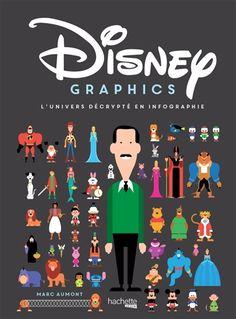 Disney graphics : l'univers décrypté en infographie de Marc Aumont
