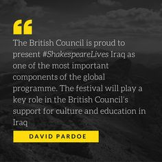 #ShakespeareLives – Iraq will showcase the extraordinary scope of #Shakespeare's work across a wide range of #art forms – from #theatre to #film, from #poetry to #debate, from music to theatre, and through educational resources for #English language learners – while using his work as a mirror to explore the traditions and #heritage of #Iraq.