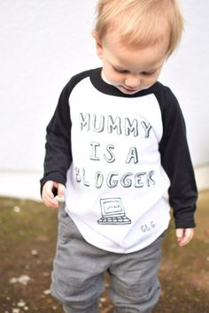 Mummy is a blogger t-shirt, find out where to buy it here;