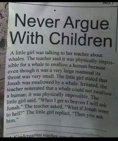 Lol! Never argue with children!