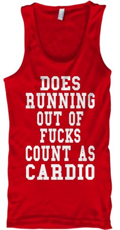Does Running Out Of Fucks Count As Cardio Red T-Shirt Front