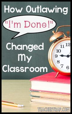 "I can't stand the words ""I'm done"". Get rid of fast finishers and busy work! Make your instructional time count by getting rid of the ""I'm done"" mentality and watch your students work improve! Teacher Hacks, Teacher Tools, Teacher Resources, Teacher Stuff, Teacher Websites, Teacher Binder, School Resources, Beginning Of School, First Day Of School"