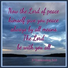 2  THESSALONIANS  3:16  ~~~~  Everyone have a Wonderful Weekend!   God Bless and Be with You All.