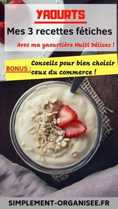 Yaourts : 3 recettes avec ma yaourtière + Conseils pour bien choisir ceux du commerce Simplement Organisée Commerce, Meal Prep, Oatmeal, Healthy Recipes, Vegetables, Cooking, Breakfast, Desserts, Food