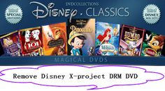 Hot Movie Tips & Review: Remove Disney X-project DRM DVD on Windows 10/Yose...