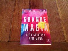 livro pra pessoas criativas :) Grande Magia da Elisabeth Gilbert