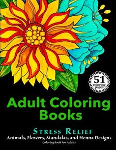 Introducing Adult Coloring Books Stress Relief Animals Flowers Mandalas and Henna Designs Coloring Book For Adults. Buy Your Books Here and follow us for more updates!