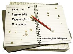 Fact – Life Lesson(s) will repeat until we learn what the lesson is teaching us. Life is one big lesson or a series of lesson. Life is an opportunity to be a better person each and every day.…