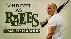 Raees Trailer Mashup - Vin Diesel As Raees