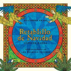 3 de desembre: l'escriptor veneçolà Aquiles Nazoa va escriure un poema que narra la història del naixement de Jesús en un poblet de Veneçuela on Maria i Josep són acollits com no ho van ser a Betlem. Les il·lustracions d'aquest llibre estan inspirades en els manuscrits il·luminats que copiaven els monjos a l'Edat Mitjana i li donen un aspecte molt original al volum. Retablillo de Navidad d'Aquiles Nazoa i Ana Palmero Cáceres, Ediciones Ekaré.