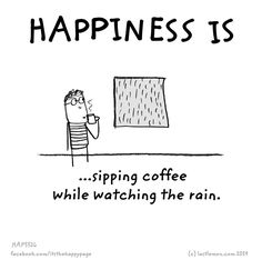 Happiness is ... sipping coffee while watching the rain. / Coffee Shop Stuff